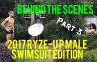 Part 3 – Wrap up | Behind The Scenes of the 2017 Ryze-Up Male Swimsuit Edition Photoshoot