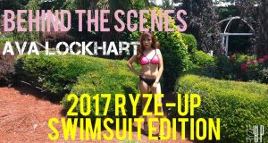 Behind The Scenes with Model Ava Lockhart | 2017 Ryze-Up Swimsuit Edition Photo Shoot – Watch!