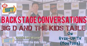 RYZE-UP EXCLUSIVE INTERVIEW: David McWane of BIG D AND THE KIDS TABLE at Vans Warped Tour 2017, Charlotte, NC | Backstage Conversations – Watch!