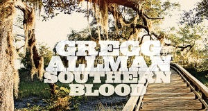 "GREGG ALLMAN ""My Only True Friend"" – The Breathtaking First Track From His Final Record SOUTHERN BLOOD."