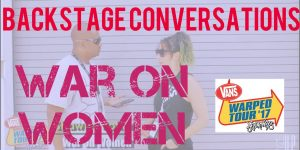 BACKSTAGE CONVERSATIONS: Shawna Potter of WAR ON WOMEN at Vans Warped Tour 2017, Charlotte, NC – Watch!
