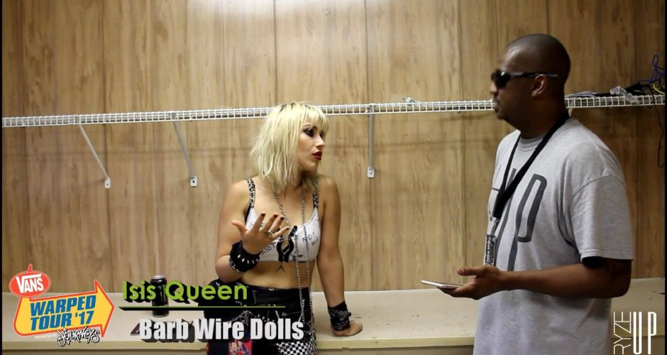 BACKSTAGE CONVERSATIONS | Isis Queen of BARB WIRE DOLLS at Vans Warped Tour 2017, Charlotte, NC – Watch!