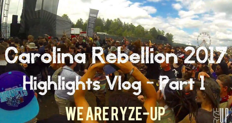 Ryze-Up's Countdown To Music Festival Season! We're Kicking It Off With: CAROLINA REBELLION 2017 Highlights – Watch!