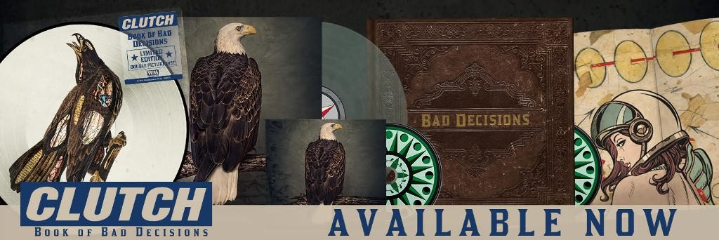 "CLUTCH NEW ALBUM ""BOOK OF BAD DECISIONS""  OUT TODAY!"