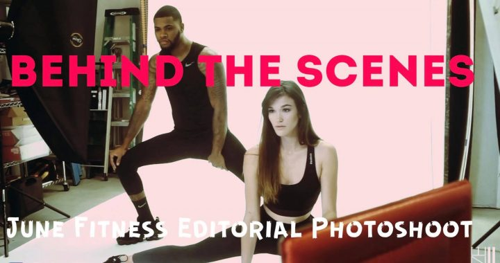 VIDEO | Behind The Scenes of The Ryze-Up June Fitness Editorial Photoshoot